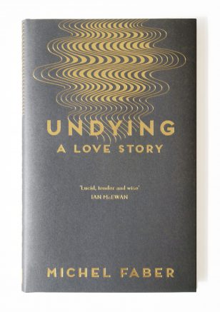 Undying - Michel Faber