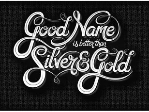 Good Name Is Better Than Silver & Gold