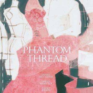 Phantom Thread - 《魅影缝匠》电影海报 绘画:Darya Shnykina(俄罗斯)