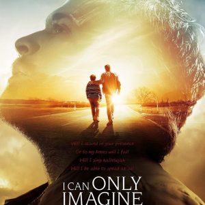I Can Only Imagine - 《超乎想象》电影海报