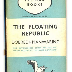 1937 The Floating Republic - Dobree and Manwaring